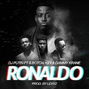 DJ Putin - Ronaldo ft. Dammy Krane, KiDi, B.Botch